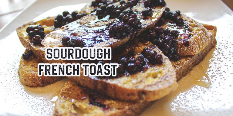 Quick and Simple Sourdough French Toast Recipe